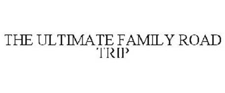 THE ULTIMATE FAMILY ROAD TRIP
