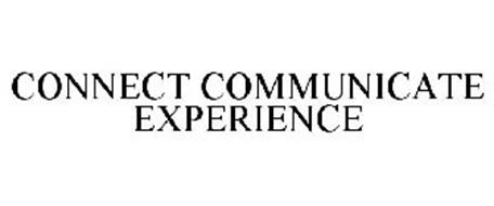 CONNECT COMMUNICATE EXPERIENCE