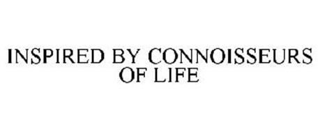 INSPIRED BY CONNOISSEURS OF LIFE