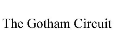 THE GOTHAM CIRCUIT