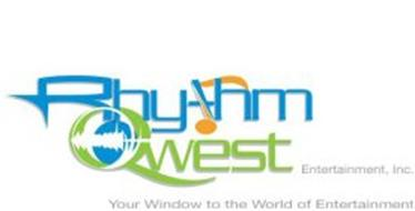 RHYTHM QWEST ENTERTAINMENT, INC. YOUR WINDOW TO THE WORLD OF ENTERTAINMENT