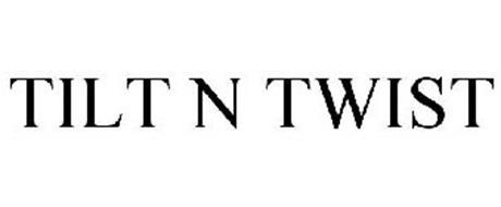 TILT N TWIST