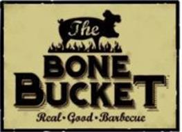 THE BONE BUCKET REAL · GOOD · BARBECUE