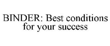 BINDER: BEST CONDITIONS FOR YOUR SUCCESS