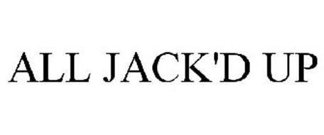 ALL JACK'D UP