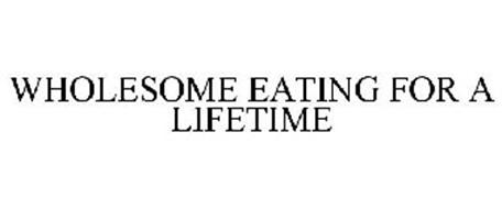 WHOLESOME EATING FOR A LIFETIME