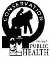 CONSERVATION THROUGH PUBLIC HEALTH