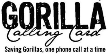 GORILLA CALLING CARD. SAVING GORILLAS, ONE PHONE CALL AT A TIME