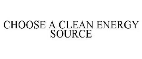 CHOOSE A CLEAN ENERGY SOURCE
