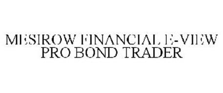 MESIROW FINANCIAL'S E-VIEW PRO BOND TRADER
