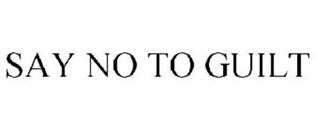 SAY NO TO GUILT