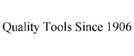 QUALITY TOOLS SINCE 1906