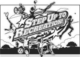 STEP UP TO RECREATION!