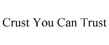 CRUST YOU CAN TRUST