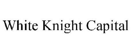 WHITE KNIGHT CAPITAL