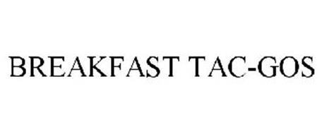 BREAKFAST TAC-GOS