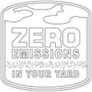 ZERO EMISSIONS IN YOUR YARD