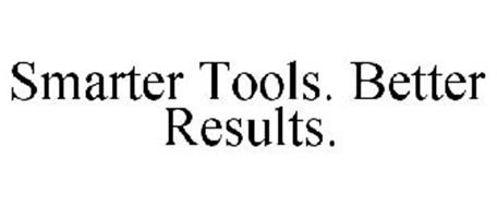 SMARTER TOOLS. BETTER RESULTS.
