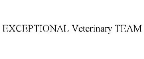 EXCEPTIONAL VETERINARY TEAM
