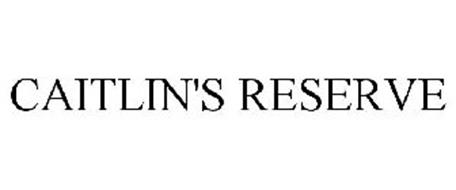 CAITLIN'S RESERVE