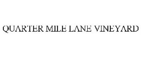 QUARTER MILE LANE VINEYARD
