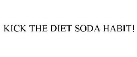 KICK THE DIET SODA HABIT!