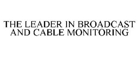 THE LEADER IN BROADCAST AND CABLE MONITORING