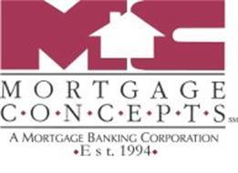 MC M O R T G A G E C O N C E P T S A MORTGAGE BANKING CORPORATION EST. 1994