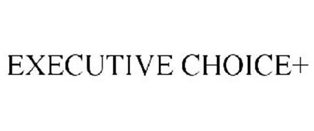 EXECUTIVE CHOICE+
