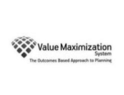 VALUE MAXIMIZATION SYSTEM THE OUTCOMES BASED APPROACH TO PLANNING