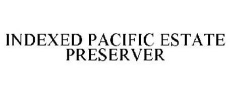 INDEXED PACIFIC ESTATE PRESERVER