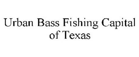 URBAN BASS FISHING CAPITAL OF TEXAS