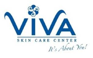 VIVA SKIN CARE CENTER IT'S ABOUT YOU!