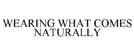 WEARING WHAT COMES NATURALLY
