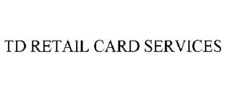 TD RETAIL CARD SERVICES