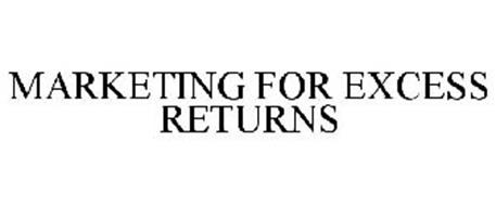 MARKETING FOR EXCESS RETURNS
