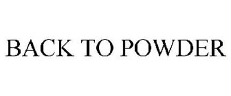 BACK TO POWDER