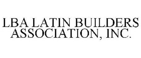 LBA LATIN BUILDERS ASSOCIATION, INC.