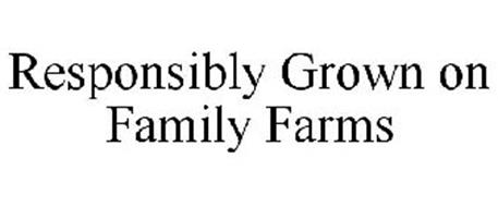 RESPONSIBLY GROWN ON FAMILY FARMS