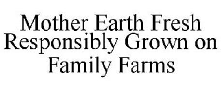 MOTHER EARTH FRESH RESPONSIBLY GROWN ON FAMILY FARMS