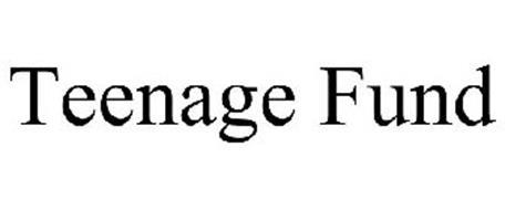 TEENAGE FUND