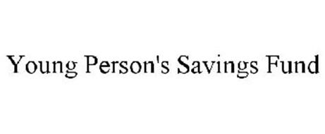 YOUNG PERSON'S SAVINGS FUND
