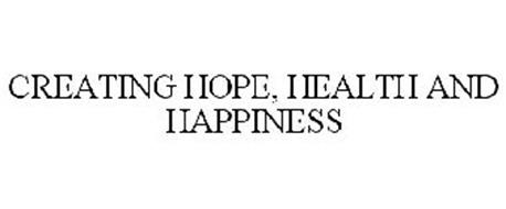 CREATING HOPE, HEALTH AND HAPPINESS