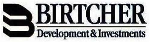 B BIRTCHER DEVELOPMENT & INVESTMENTS