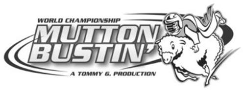 WORLD CHAMPIONSHIP MUTTON BUSTIN' A TOMMY G. PRODUCTION