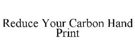 REDUCE YOUR CARBON HAND PRINT