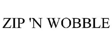 ZIP 'N WOBBLE