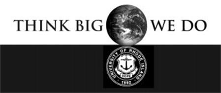 THINK BIG WE DO UNIVERSITY OF RHODE ISLAND 1892 HOPE