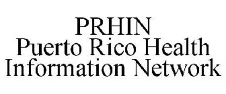 PRHIN PUERTO RICO HEALTH INFORMATION NETWORK