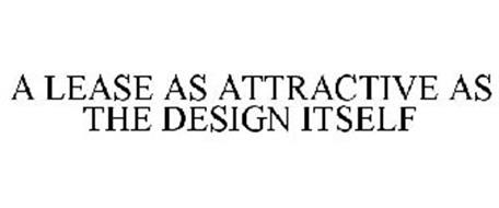 A LEASE AS ATTRACTIVE AS THE DESIGN ITSELF